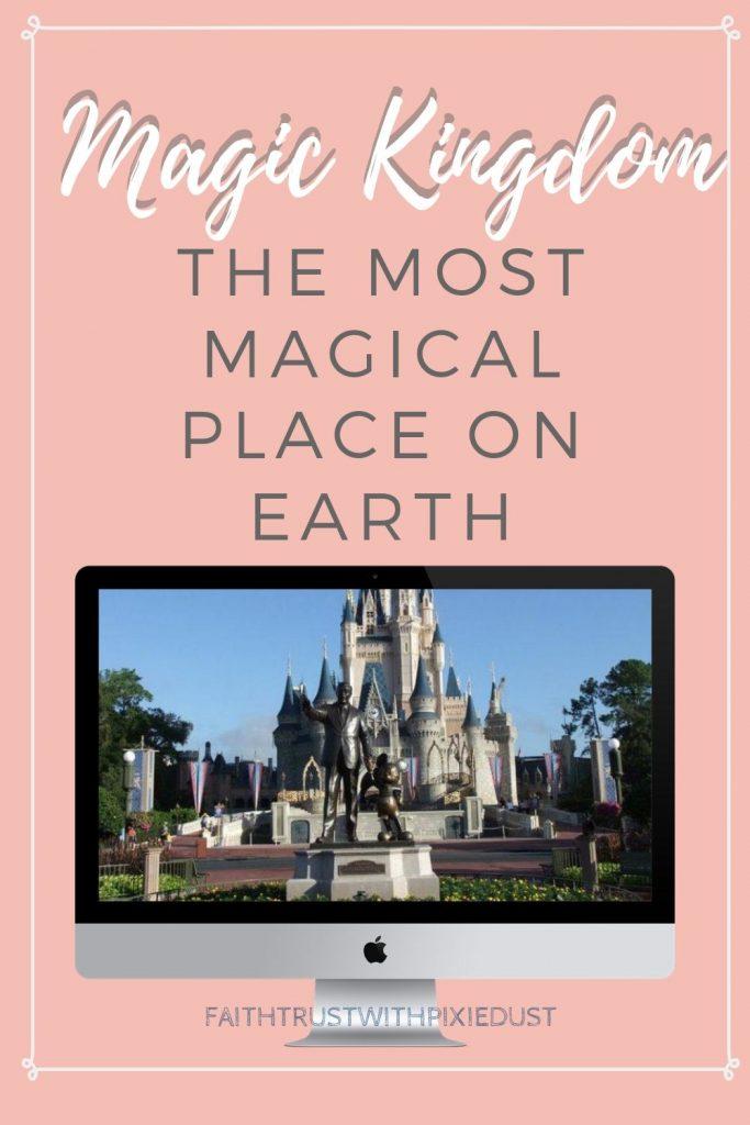 Magic Kingdom Most Magical Place on Earth