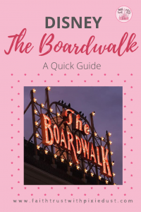 The Boardwalk - Disney - A quick guide.