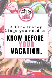 Disney Lingo for your vacation to Disney World