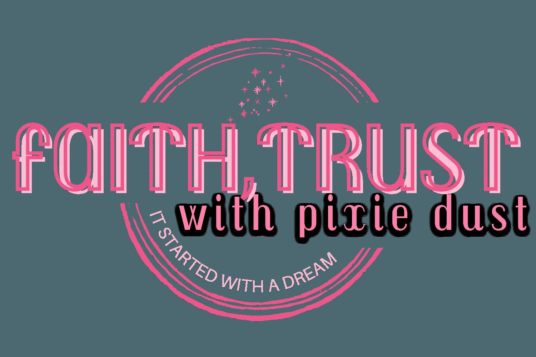 faith, trust with pixie dust logo