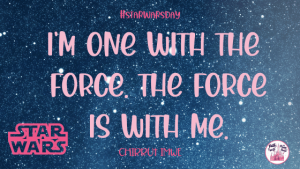 I'M ONE WITH FORCE - QUOTE