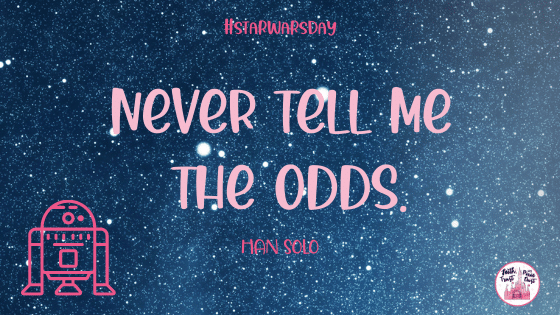 never tell me the odds - Han solo
