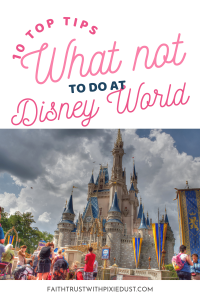 What not to do at Disney World Top 10 Tips
