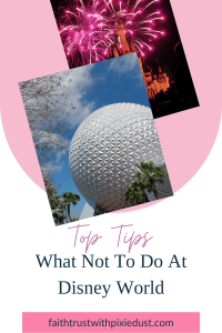 Top Tips What not to Do at DisnyWorld