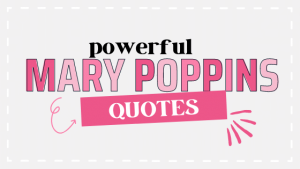 Powerful Mary Poppins Quotes