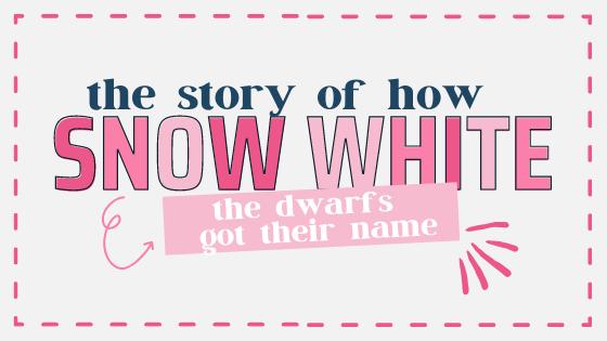 Snow White How the Dwarfs got their name